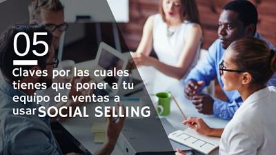 5 claves por las cuales tienes que poner a tu equipo de ventas a usar Social Selling