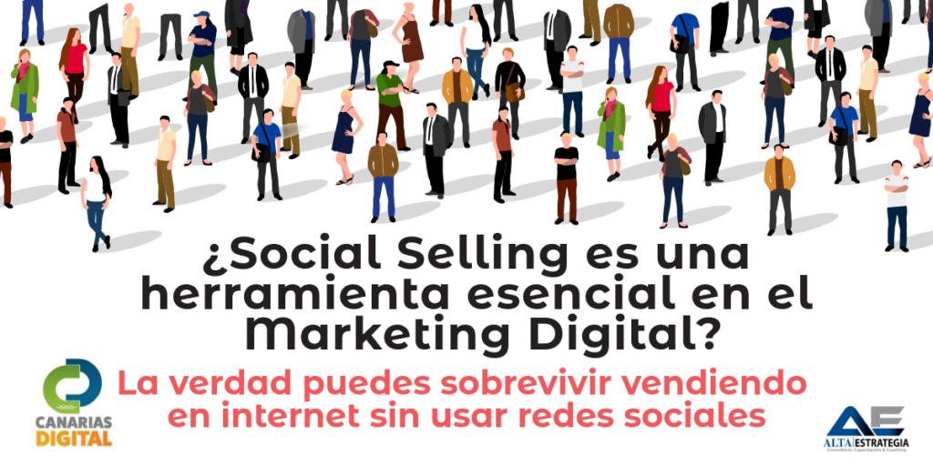 ¿Social Selling es una herramienta esencial en el Marketing Digital?