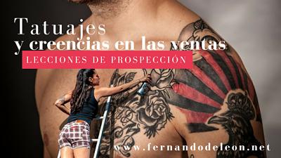 Tatuajes y creencias de ventas, lecciones de prospección
