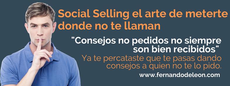 Consejos no pedidos, la base del Social Selling