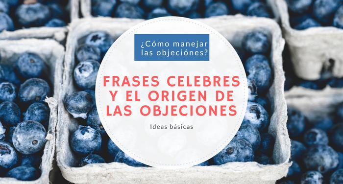 Frases celebres y el origen de las objeciones