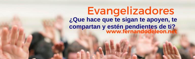Evangelizadores, ¿qué hace que te sigan que te apoyen y estén pendientes de ti?